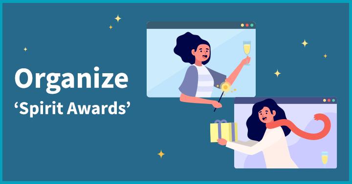 Organize 'Spirit Awards'