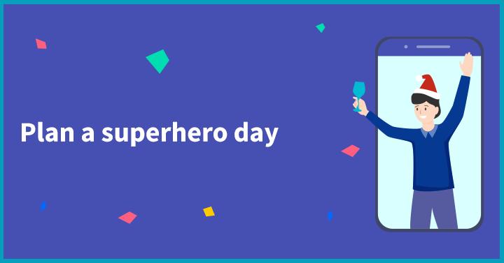 Plan a superhero day