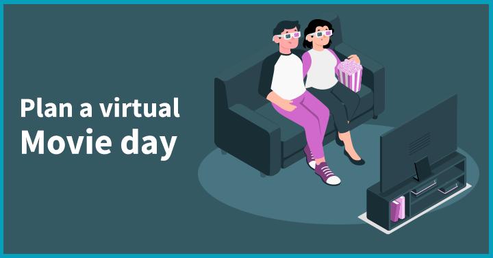 Plan a virtual movie day