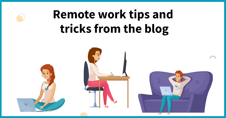 Remote work tips and tricks from the blog