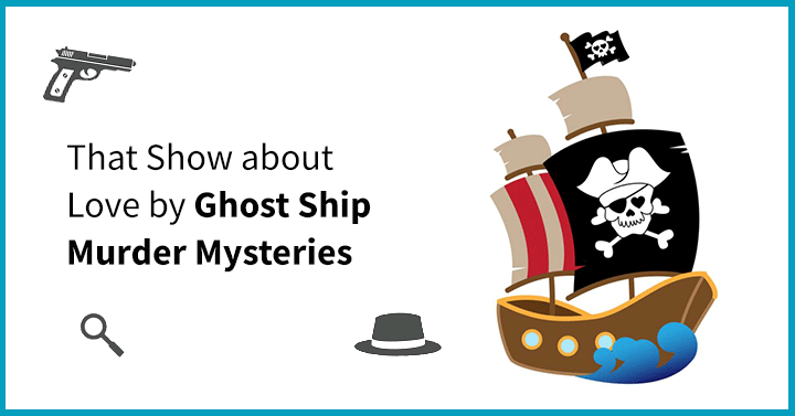That Show about Love by Ghost Ship Murder Mysteries