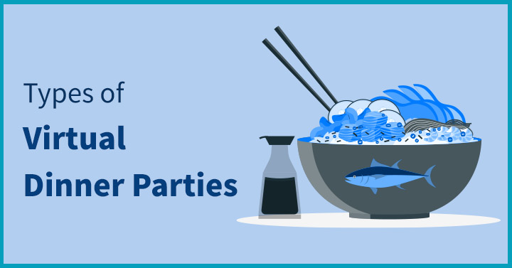 Types of Virtual Dinner Parties
