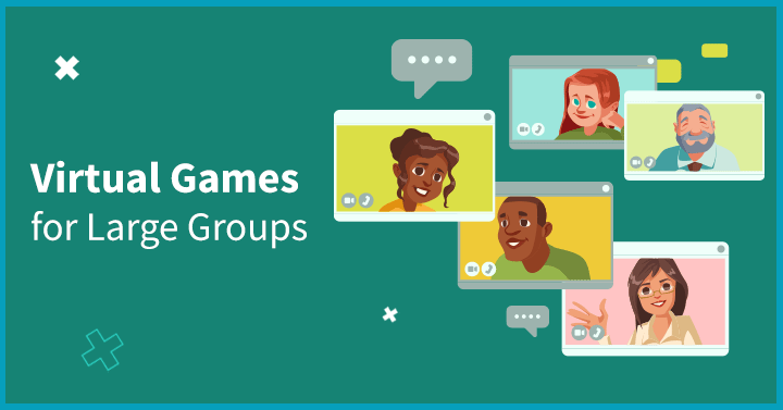 Virtual Games for Large Groups 2021