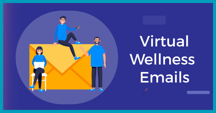 Virtual Wellness Emails