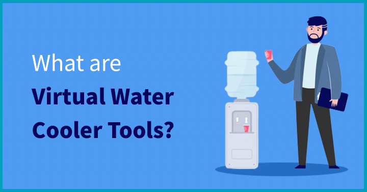 What are Virtual Water Cooler Tools
