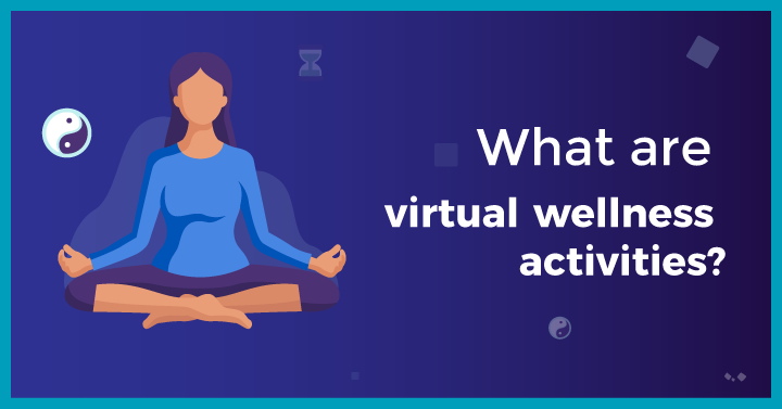 What are Virtual Wellness Activities