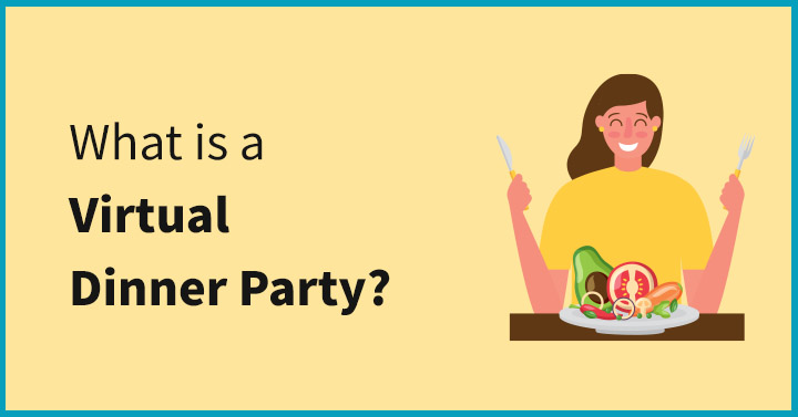 What is a Virtual Dinner Party?