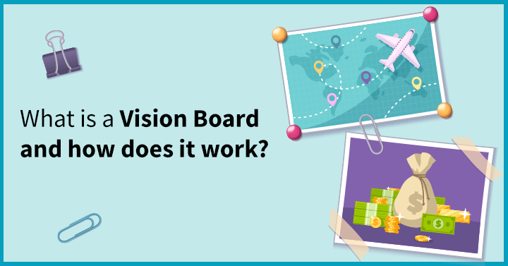 What is a Vision Board and how does it work?