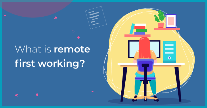 What is remote first working