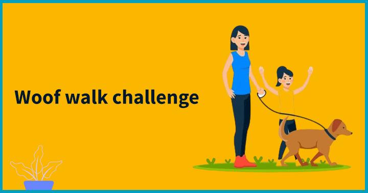Woof walk challenge