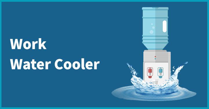Work water cooler