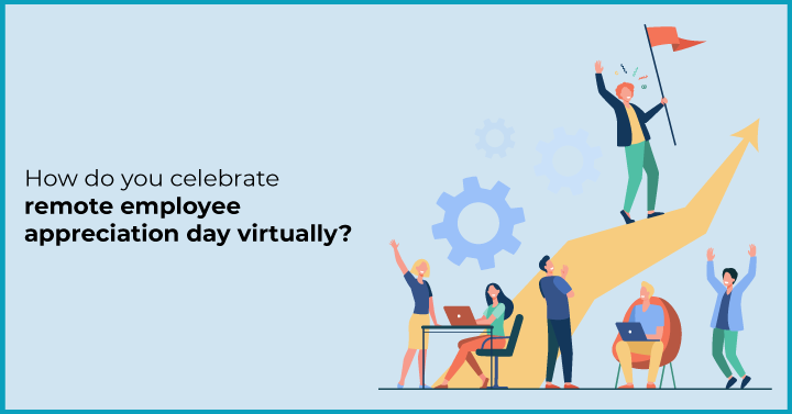 How do you celebrate remote employee appreciation day virtually