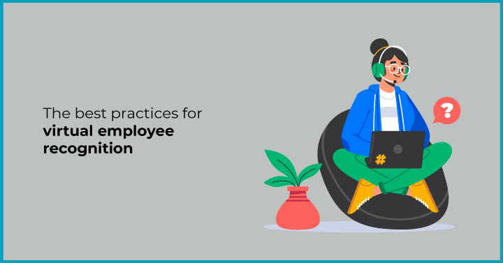 The best practices for virtual employee recognition