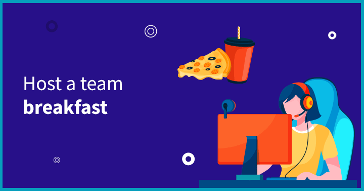 Host a team breakfast