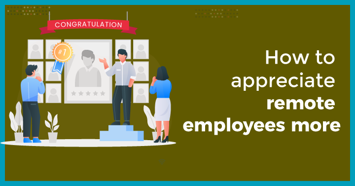 How to appreciate remote employees more