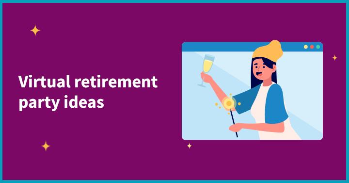 Virtual Retirement Party Ideas