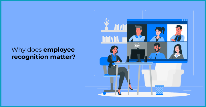 Why does employee recognition matter