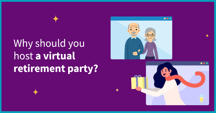 Why should you host a virtual retirement party