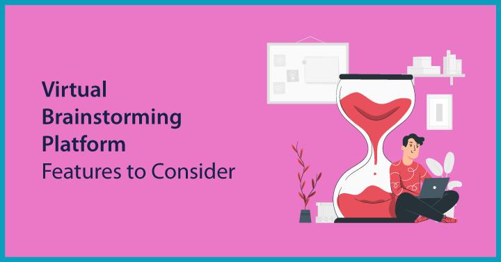 Virtual Brainstorming Platform Features to Consider