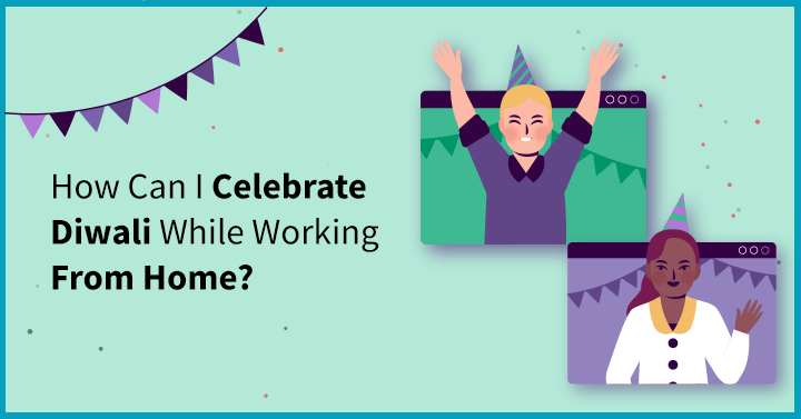 How Can I Celebrate Diwali While Working From Home