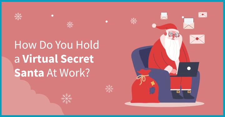 How do you hold a Virtual Secret Santa at work