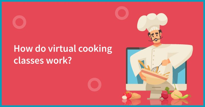 How do virtual cooking classes work