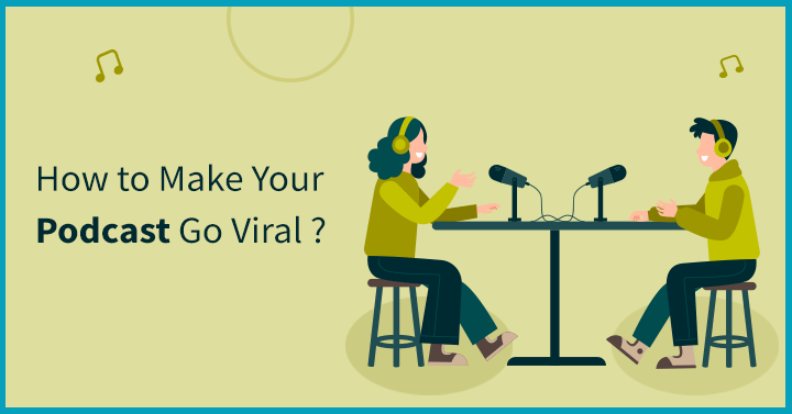 How to Make Your Podcast Go Viral