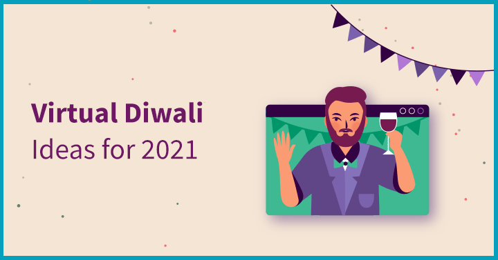 Virtual Diwali Ideas for 2021