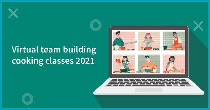 Virtual team building cooking classes 2021