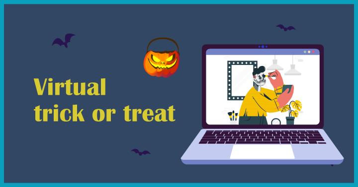 Virtual trick or treat