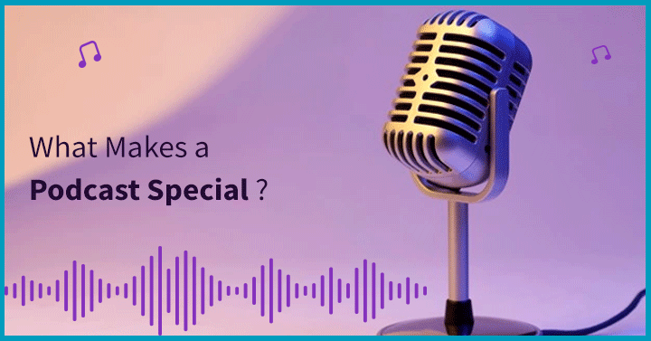 What Makes a Podcast Special