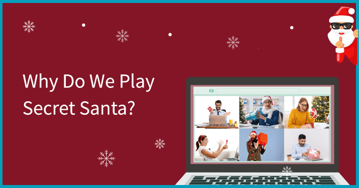 Why do we play Secret Santa